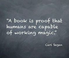 """""""A book is proof that humans are capable of working magic."""" - Carl Sagan #quote #quotation"""