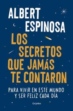 Los secretos que jamás te contaron: Para vivir en este...