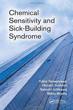 Chemical Sensitivity and Sick-Building Syndrome by Yukio ... https://www.amazon.co.uk/dp/146655634X/ref=cm_sw_r_pi_dp_x_LCWVyb8FGKJDH