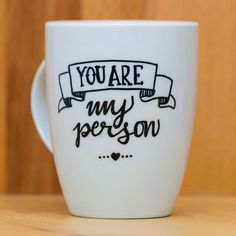 Coffee/tea mug  You are my person  valentine by HandwrittenMugs