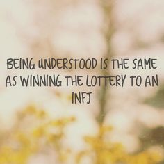 Correct...Almost no chance! Before you could ever hope to gain understanding, you have to find someone who really knows how to listen. It's a rare and desirable quality shared by few...infj4peace