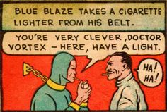 Blue Blaze takes a cigarette lighter from his belt.