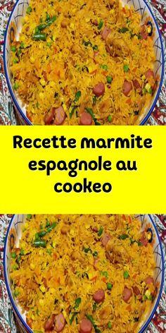 Recette marmite espagnole 🥘 au Cookéo Plats Weight Watchers, Fried Rice, Mozzarella, Risotto, Fries, Menu, Nutrition, Restaurant, Quiches