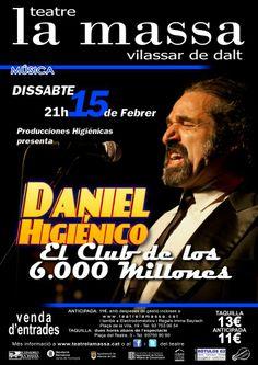 """DANIEL HIGIÉNICO """"El club de los 6000 millones"""" dissabte 15 de febrer de 2014 Teatre de la Massa, Vilassar de Dalt"""