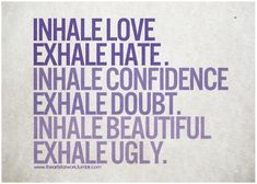Inhale... Exhale