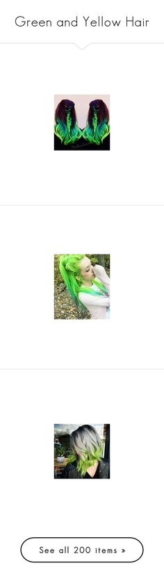 """""""Green and Yellow Hair"""" by neverland-is-just-a-dream-away ❤ liked on Polyvore featuring beauty products, haircare, hair styling tools, hair, hair/people, joker, people, rainbow, accessories and hair accessories"""