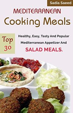 Mediterranean Food: Top 30 Healthy, Easy, Tasty And Popular Mediterranean Appetizer And Salad Meals - http://knowabouttheglow.com/foods/mediterranean-food-top-30-healthy-easy-tasty-and-popular-mediterranean-appetizer-and-salad-meals/