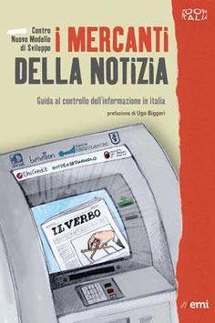 """#Libro catalogato: """"I mercanti della notizia"""" del Centro Nuovo Modello di Sviluppo, EMI"""