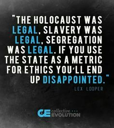 Just because it's legal doesn't mean it's moral. #holocaust #slavery #segregation