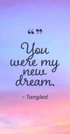 "#disney #tangled #disneyquotes #tangledquotes #disneyprincess Follow us on Pinterest: www.pinterest.com/yourtango ""You were my new dream."" — Tangled"