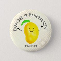 Shop Positive Mango Pun - Everyday is Mangonificent Button created by PunnyGarden. Witty Quotes, Cute Quotes, Funny Quotes, Funny Humor, Mango Quotes, Garden Puns, Foodie Quotes, Positive Outlook On Life, Food Puns