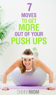 7 Moves To Get More Out of Your Push Ups. Click to read!