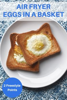 Air Fryer Eggs in a Basket only 2 Weight Watcher points! Perfect recipes for a quick breakfast using your air fryer! #weightwatchersrecipes#breakfast#airgryer#2points