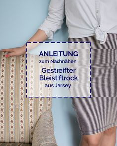 Anleitung gestreifter Bleistiftrock aus Jersey • Tweed & Greet
