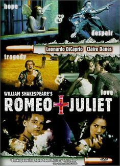 romeo and juliet with Clare Danes and Leonardo Dicaprio, just for the contrast with the 1968 version and how its set in todays times