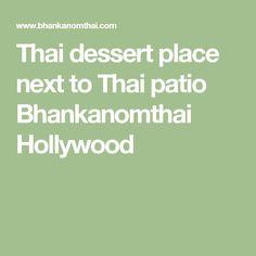 Thai Dessert Place Next To Thai Patio Bhankanomthai Hollywood