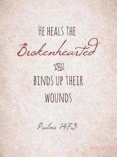 """✨ """"He heals the broken-hearted….""""✨ ~ Psalms 147:3  #recovery"""