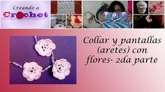 Collar y pantallas (aretes) con flores- 2da parte -Tutorial de tejido cr...