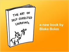 Crowdfund this indie book on self-directed learning by #blakeboles  For $16 or more, receive a paper copy; smaller and larger contribs also appreciated (and rewarded).