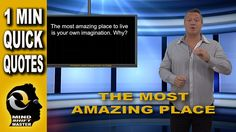"""The Most Amazing Place to Live: 1 Minute Quick Quotes with Wolfgang Riebe Mind shift master, Wolfgang Riebe expands on the meaning of his original quote, """"Th..."""