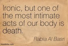 Rabia Basri, RadhiAllahu 'Anha was a Sufi mystic. She was regarded as the first female Sufism saint. She is remembered to this very day with her devotion . Sufi Saints, Spiritual Teachers, Teacher Quotes, Inspire Me, Cool Words, Mystic, Verses, Poems, Spirituality