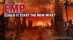 EMP: Could it Start the Next War?