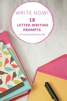 Write Now: 18 letter-writing prompts that will get you inspired to pull out a pen and write an old-fashioned letter. You might just make someone's day with some snail mail! littlegirldesigns.com