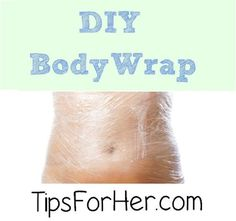Easy Homemade Skin Tightening Body Wraps - 9 Leading DIY Home Remedies for Skin Tightening and Sagging