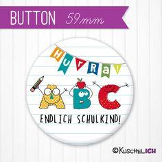 """XL+Button+""""Endlich+Schulkind!""""++♥+59+mm++von+Kuschelich+auf+DaWanda.com"""
