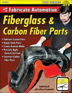 """Read """"How to Fabricate Automotive Fiberglass & Carbon Fiber Parts"""" by Daniel Burrill available from Rakuten Kobo. This book explains how to use glass strand mat, woven fiberglass cloth, carbon fiber cloth, and hybrid fabrics. Composite Material, Kit Cars, Car Parts, Off Road, Custom Cars, Carbon Fiber, Composition, Hot Rods, Fabric"""