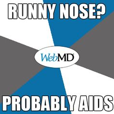 so true about webmd -