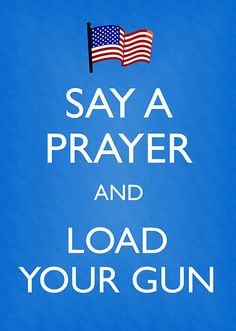 Say a prayer and Load your Guns it coming and people will be ready :) We Are The World, In This World, Say A Prayer, Thing 1, Gun Control, Down South, Our Country, God Bless America, My Guy