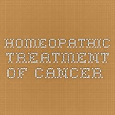 homeopathic treatment of cancer