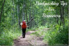 Backpacking Tips for Beginners. What would you add?