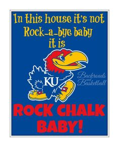 KU Jayhawk baby print In this house its not rock-a-bye baby its rock chalk baby print fine art home decor wall art photo print