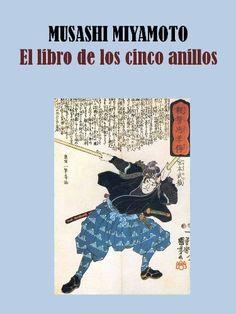 EL LIBRO DE LOS CINCO ANILLOS de MUSASHI MIYAMOTO, http://www.amazon.es/dp/B004TM9X8K/ref=cm_sw_r_pi_dp_xl6rvb1RK2VK2