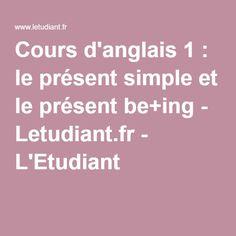 Cours d'anglais 1 : le présent simple et le présent be+ing - Letudiant.fr - L'Etudiant