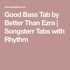 Good Bass Tab by Better Than Ezra | Songsterr Tabs with Rhythm