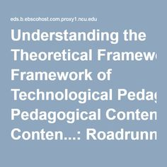 Understanding the Theoretical Framework of Technological Pedagogical Conten...: Roadrunner Search Discovery Service