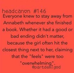 Its not just annabeth its everyone who reads percy jackson
