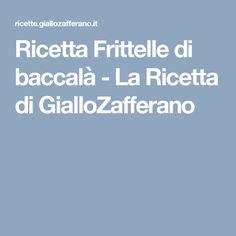 Ricetta Frittelle di baccalà - La Ricetta di GialloZafferano