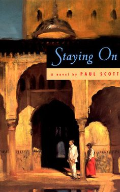 Staying On by Paul Scott (Tusker and Lily Smalley stayed on in India. Given the chance to return 'home' when Tusker, once a Colonel in the British Army, retired, they chose instead to remain in the small hill town of Pangkot, with its eccentric inhabitants and archaic rituals left over from the days of the Empire. Only the tyranny of their landlady, the imposing Mrs Bhoolabhoy, threatens to upset the quiet rhythm of their days.)