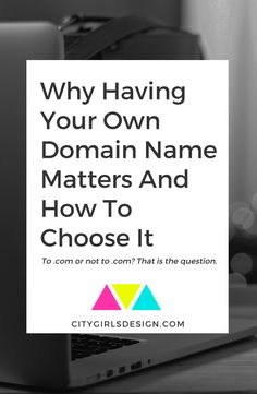 Why Having Your Own Domain Name Matters And How To Choose It | CityGirl's Design