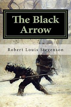 """The Black Arrow by Robert Louis Stevenson. Show Excerpt like a windmill."""" They took up the old archer, and carried him between them into his house, where he had dwelt alone. And there they laid him on the floor, out of regard for the mattress, and sought, as best they might, to straighten and compose his limbs. Appleyard's house was clean and bare. There was a bed, with a blue cover, a cupboard, a great chest, a pair of joint-stools, a hinged table in the chimney corner, and hung upon the..."""
