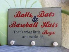 Balls bats and baseball hats that's what little boys are made of