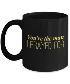 Romantic Gifts For Him - Romantic Christmas Gifts - You're The Man Black Mug Romantic Gifts For Boyfriend, Romantic Gifts For Him, Gifts For Fiance, Valentines Gifts For Boyfriend, Presents For Boyfriend, Anniversary Gifts For Him, Valentine Day Gifts, Romantic Boyfriend Birthday Ideas, Romantic Surprise