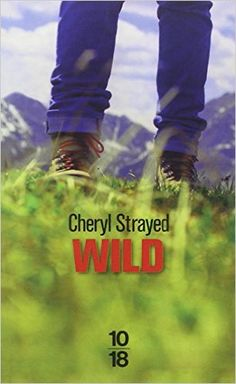 Amazon.fr - Wild - Cheryl STRAYED, Anne GUITTON - Livres