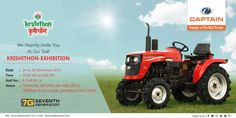 "Captain tractors Heartly invite you to ""KRISHITHON EXHIBITION at Nasik, Maharashtra  We are manufacturing mini tractors for farmers which can be used in small fragmented area with all capabilities like big tractor. And we are going to participate in the KRISHITHON EXHIBITION at Nasik, Maharashtra.  Date : 24-28 November, 2016 Time : 10.00 AM to 6:00 PM Place: Thakkers Ground, Nr ABB Circle, Trimbak Road,Nasik,  Maharashtra.  We will be happy to see you at the exhibition and our stall as"