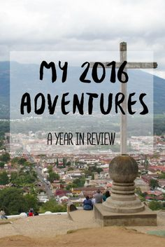 My 2016 Adventures: A Year in Review | 2016 was an amazing year of travel for me as I explored some truly beautiful and fascinating places. I solo backpacked in Guatemala for two and a half weeks, road tripped to national parks in Alberta, British Columbia and Montana, spent a long weekend in Toronto by myself to celebrate my 25th birthday and camped and hiked in Manitoba. Check out my blog post to read more about my favourite 2016 travel adventures to inspire your next trip!