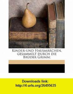 Kinder-und Hausm�rchen, gesammelt durch die Br�der Grimm; (German Edition) (9781149431207) Jacob Grimm , ISBN-10: 1149431202  , ISBN-13: 978-1149431207 ,  , tutorials , pdf , ebook , torrent , downloads , rapidshare , filesonic , hotfile , megaupload , fileserve